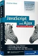 JavaScript & AJAX: Das umfassende Handbuch [Ed.: 8, aktualisierte und erweiterte Auflage.] Gebundenes Buch – 2008 Christian Wenz Galileo Computing 3836211289 Programmiersprachen