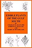 Edible Plants of the Gulf South, Allen, Charles M. and Allen, Andrew W., 0971862524