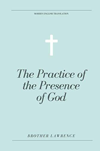 The Practice of the Presence of God (Modern English Translation)