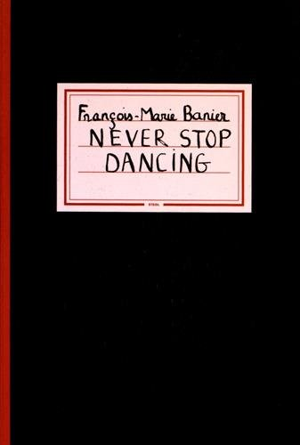 Download François-Marie Banier: Never Stop Dancing PDF