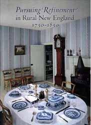 Pursuing Refinement in Rural New England 1750-1850 1ST PB Edition Philip Zea