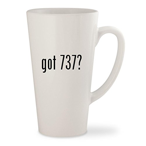 got 737? - White 17oz Ceramic Latte Mug Cup