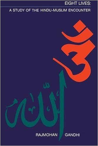 Book Eight Lives: A Study of the Hindu-Muslim Encounter by Gandhi, Rajmohan (1986)