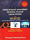 Human Resource Management Industrial Relation Labour Welfare for UGC-NET/SET - See more at: http://www.printsasia.in/book/human-resource-management-industrial-relation-labour-welfare-for-ugc-net-set-9350976617-9789350976616#sthash.MGT7Jau8.dpuf