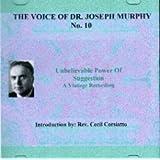 Voice of Joseph Murphy No. 10 Audio Cd. Unbelievable Power of Suggestion