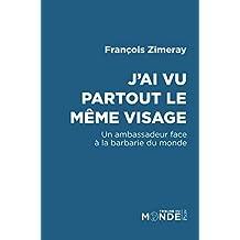 J'ai vu partout le même visage (Tribune du monde) (French Edition)