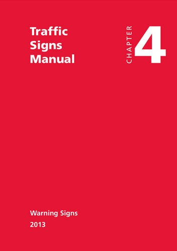 Traffic Signs Manual - All Parts: Chapter 4 - Warning Signs (2013)