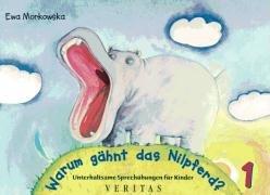 Unterhaltsame Sprechübungen für Kinder, Bd.1, Warum gähnt das Nilpferd?