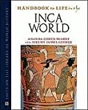 img - for Handbook to Life in the Inca World (Facts on File Library of World History) book / textbook / text book