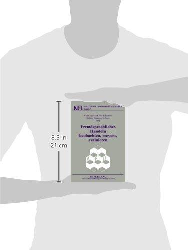 Fremdsprachliches Handeln beobachten, messen, evaluieren: Neue methodische Ansätze der Kompetenzforschung und der Videographie (Kolloquium Fremdsprachenunterricht) (German Edition)