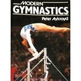 Modern Gymnastics, Peter Aykroyd, 0668064625
