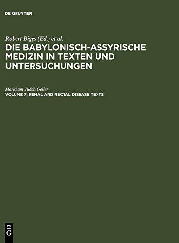 Renal and Rectal Disease Text (Die Babylonisch-assyrische Medizin In Texten Und Untersuchungen)