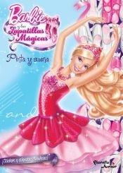 Barbie Y Las Zapatillas Magicas. Pinta Y Suena
