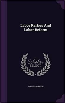 Labor Parties And Labor Reform