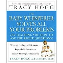 The Baby Whisperer Solves All Your Problems Publisher: Atria