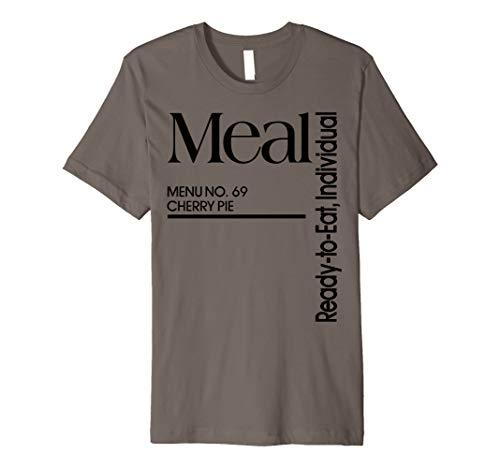 (MRE Meal Ready to Eat Menu No 69 Cherry Pie Funny T-shirt)