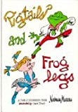 Pigtails and Froglegs : A Family Cookbook from Neiman Marcus, Marcus Neiman, 0152616977