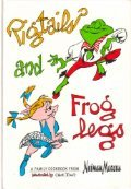 Pigtails and Froglegs: A Family Cookbook from Neiman Marcus ()