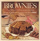Brownies : Over 100 Scrumptious Recipes for More Kinds of Brownies Than You Ever Dreamed Of, Burum, Linda, 068418138X