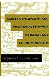Career Development and Vocational Behavior of Racial and Ethnic Minorities, , 0805813039