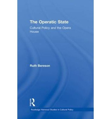 Read Online [(The Operatic State: Cultural Policy and the Opera House)] [Author: Ruth Bereson] published on (May, 2002) pdf