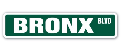 Ny Street Sign (Bronx, Ny Street Sign Nyc Brooklyn Borough New York City Metal Sign Present Outdoor Indoor Novelty Wall Plaque Decoration)
