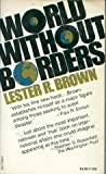 World Without Borders, Lester R. Brown, 0394719298