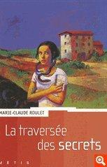 La traversée des secrets, Roulet, Marie-Claude