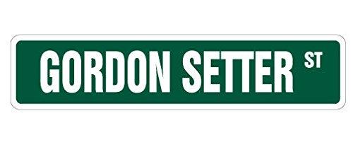 Cortan360 GORDON SETTER Street Sign dog lover great owner breeder| Indoor/Outdoor | 8
