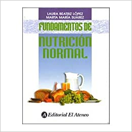 Fundamentos De Nutricion Normal. PRECIO EN DOLARES: LAURA BEATRIZ LOPEZ, TOMOS: 1: Amazon.com: Books