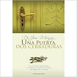 Una puerta dos cerraduras / A Few Keys to All Success (Spanish Edition) (Spanish)