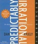 The Predictably Irrational CD: The Hidden Forces That Shape Our Decisions By Dan Ariely(A)/Simon Jones(N) [Audiobook] by HarperAudio