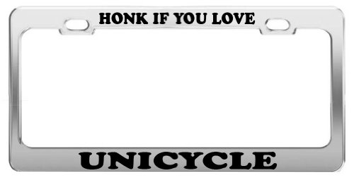 HONK IF YOU LOVE UNICYCLE License Plate Frame Tag Holder Car Truck Accessory