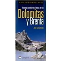 Dolomitas Y Brenta - Marchas, Ascensiones Y Ferratas Por Las (Guia Montaña)