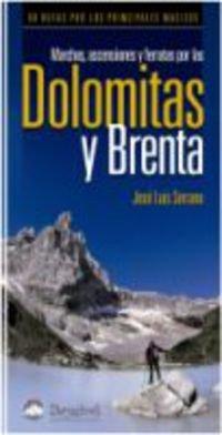 Descargar Libro Dolomitas Y Brenta - Marchas, Ascensiones Y Ferratas Por Las Jose Luis Serrano