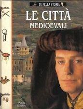 Le città medioevali - Tu nella storia Le città medioevali - Tu nella storia