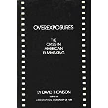 Overexposures: The crisis in American filmmaking