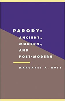 Book Parody: Ancient, Modern and Post-modern (Literature, Culture, Theory)