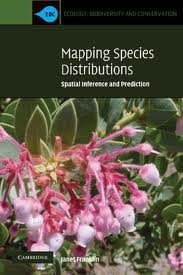Mapping Species Distributions: (Ecology, Biodiversity and Conservation) Publisher: Cambridge University Press