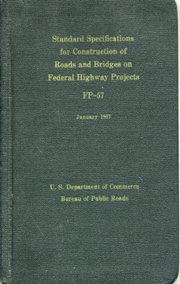 Standard Specifications for Construction of Roads and Bridges on Federal Highway Projects (FP-57) (Standard Specification For Construction Of Roads And Bridges)