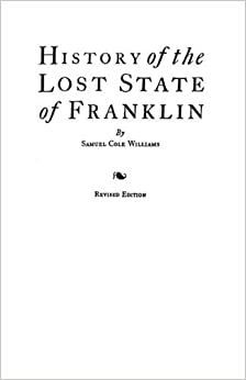 History of the Lost State of Franklin by Williams (2006-01-01)
