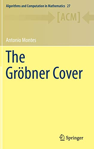 The Gröbner Cover (Algorithms and Computation in Mathematics)