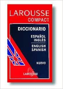 Larousse compact diccionario español-ingles, english-spanish ...