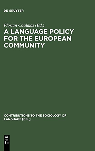 A Language Policy for the European Community (Contributions to the Sociology of Language)