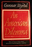 Image of An American Dilemma: The Negro Problem and Modern Democracy, 20th Anniversary Edition by Gunnar Myrdal (1962-06-01)
