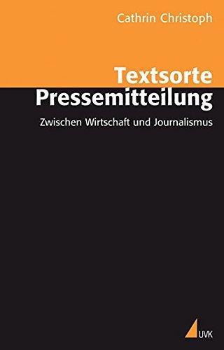 Textsorte Pressemitteilung: Zwischen Wirtschaft und Journalismus