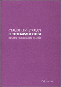 Il totemismo oggi Claude Lévi-Strauss