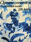 img - for Chinese Ceramics from Datable Tombs and Some Other Dated Material: A Handbook book / textbook / text book