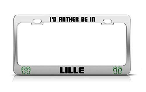 AUdddflicenshf I'd Rather BE in Lille France License Plate Frame Metal Aluminum