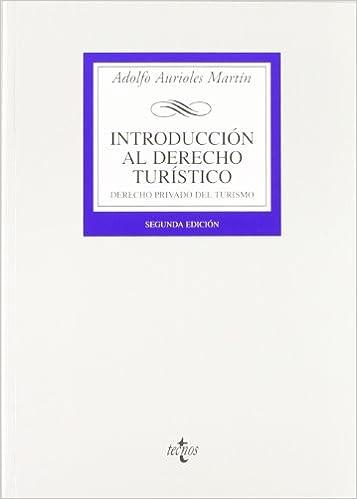 Introducción al Derecho Turístico: Derecho Privado del Turismo Derecho - Biblioteca Universitaria De Editorial Tecnos: Amazon.es: Adolfo Aurioles Martín: ...